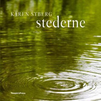 Karen Syberg: Stederne : roman