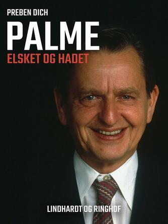 : Palme, elsket og hadet