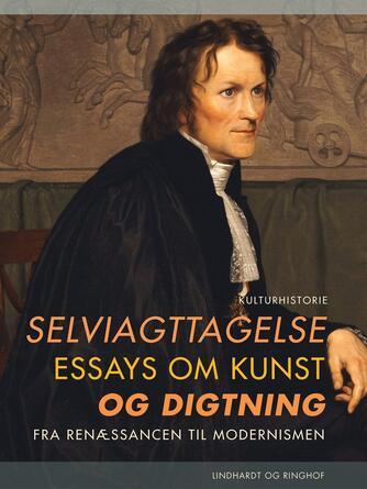 Henrik Wivel: Selviagttagelse : essays om kunst og digtning fra renæssancen til modernismen