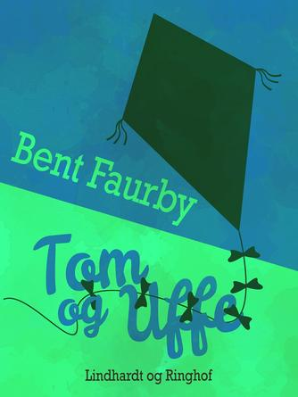 Bent Faurby: Tom og Uffe