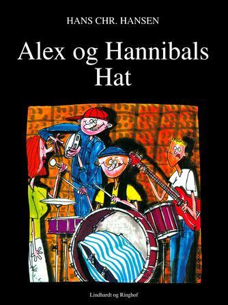 Hans Chr. Hansen (f. 1949): Alex og Hannibals Hat