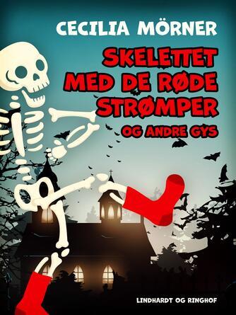 : Skelettet med de røde strømper og andre gys