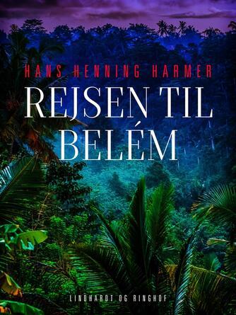 Hans Henning Harmer: Rejsen til Belém