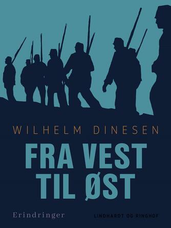 W. Dinesen: Fra vest til øst : syv skitser : Fra ottende brigade