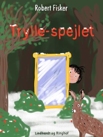 Robert Fisker: Trylle-spejlet