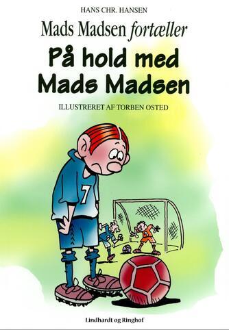 Hans Chr. Hansen (f. 1949): På hold med Mads Madsen