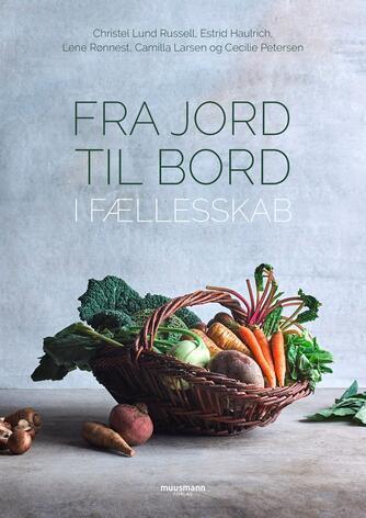 Christel Lund Russell: Fra jord til bord i fællesskab