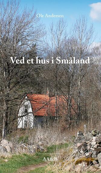 Ole Andersen (f. 1949-02-17): Ved et hus i Småland