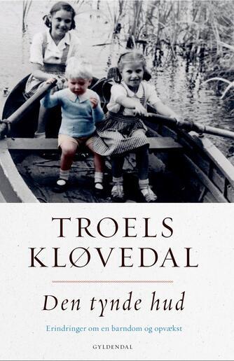 Troels Kløvedal: Den tynde hud : erindringer om en barndom og opvækst