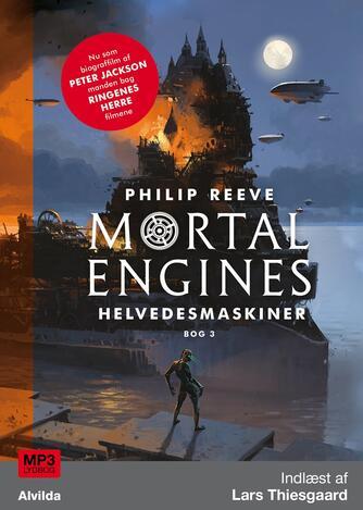 Philip Reeve: Mortal engines - helvedesmaskiner