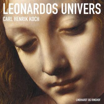 Carl Henrik Koch: Leonardos univers : naturfilosofi, kunst og videnskab