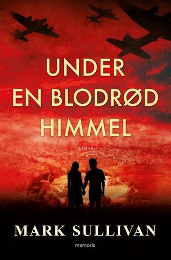 Mark T. Sullivan: Under en blodrød himmel : roman