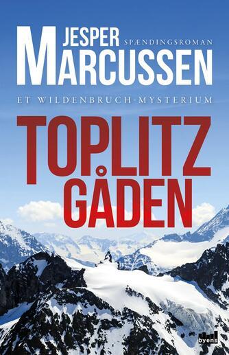Jesper Marcussen: Toplitzgåden : et Wildenbruch-mysterium : spændingsroman