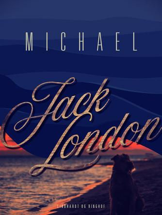 Jack London: Michael