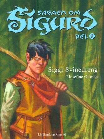 Josefine Ottesen: Siggi Svinedreng