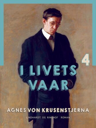 Agnes von Krusenstjerna: I livets Vaar