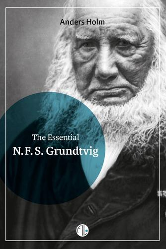 Anders Holm (f. 1973-02-22): The essential N. F. S. Grundtvig