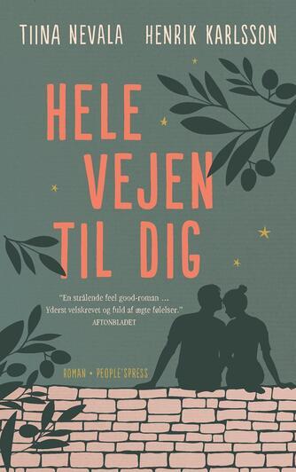 Tiina Nevala, Henrik Karlsson: Hele vejen til dig : roman