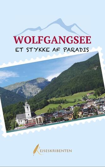 Rejseskribenten: Wolfgangsee - et stykke af paradis
