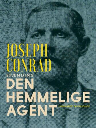 Joseph Conrad: Den hemmelige agent : en enkel historie : roman (Ved Ib Christiansen)