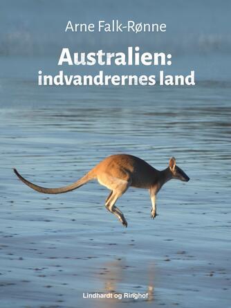 Arne Falk-Rønne: Australien : indvandrernes land