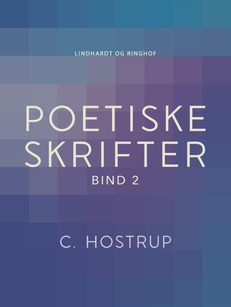 : Poetiske skrifter (bind 2)