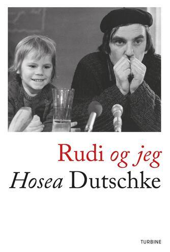 Hosea Dutschke: Rudi og jeg