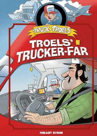 Jim Højberg: Troels' trucker-far
