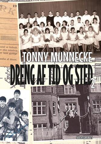 Tonny Munnecke (f. 1946): Dreng af tid og sted 2