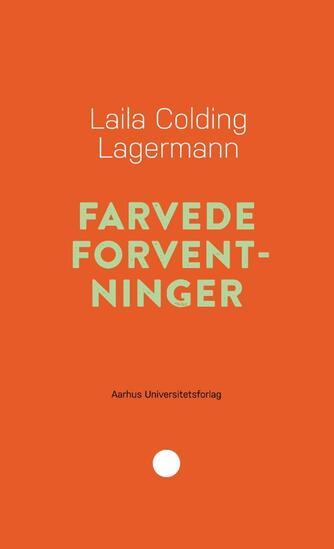 Laila Colding Lagermann: Farvede forventninger