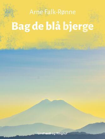Arne Falk-Rønne: Bag de blå bjerge