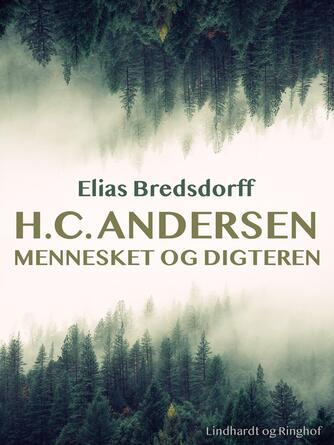 Elias Bredsdorff: H.C. Andersen : mennesket og digteren
