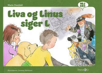 Marie Duedahl, Susanna Hartmann: Liva og Linus siger L
