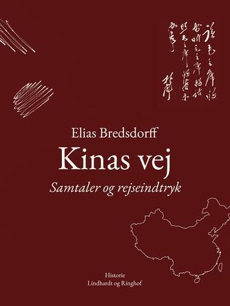 Elias Bredsdorff: Kinas vej : samtaler og rejseindtryk