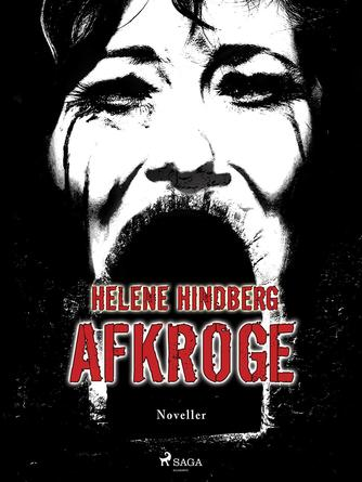 Helene Hindberg (f. 1972): Afkroge : noveller