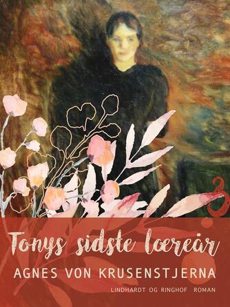 Agnes von Krusenstjerna: Tonys sidste læreår