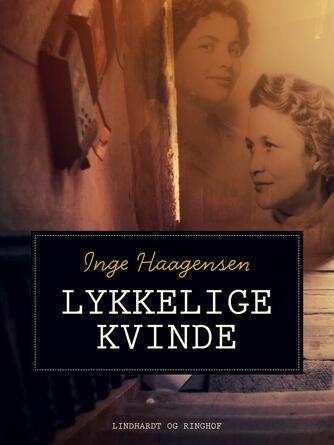 Inge Haagensen: Lykkelige kvinde (Ændret udgave)