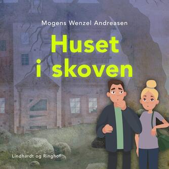 Mogens Wenzel Andreasen: Huset i skoven