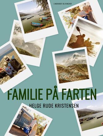 Helge Rude Kristensen: Familie på farten