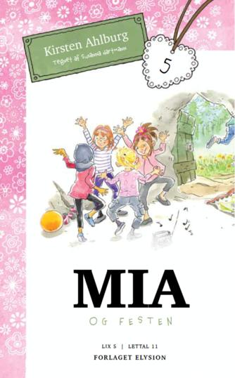 Kirsten Ahlburg: Mia og festen