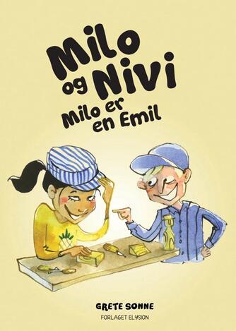 Grete Sonne (f. 1948): Milo og Nivi - Milo er en Emil