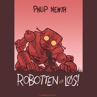 Philip Newth: Robotten er løs