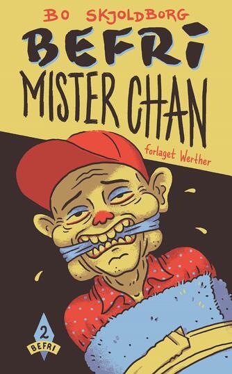 Bo Skjoldborg: Befri Mister Chan