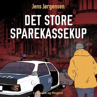Jens Jørgensen (f. 1942-12-21): Det store sparekassekup