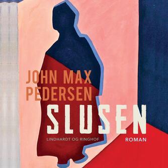 John Max Pedersen (f. 1942): Slusen
