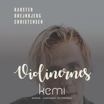 Karsten Brejnbjerg Christensen: Violinernes kemi