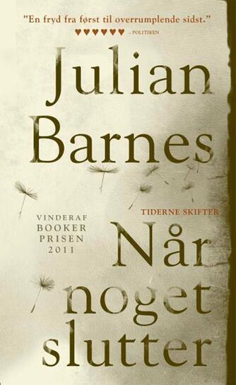 Julian Barnes: Når noget slutter