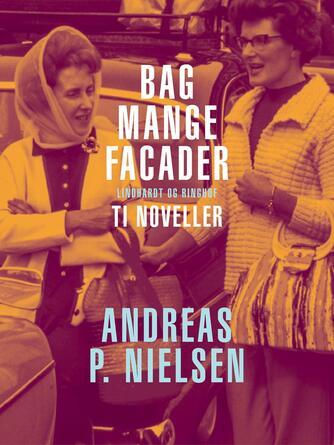 Andreas P. Nielsen (f. 1953): Bag mange facader : 10 noveller