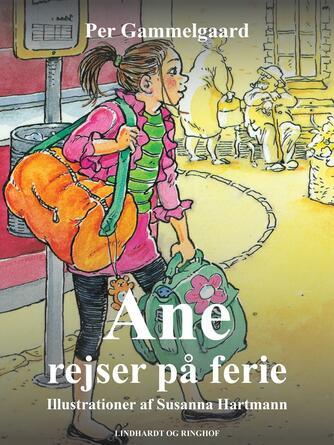 Per Gammelgaard: Ane rejser på ferie