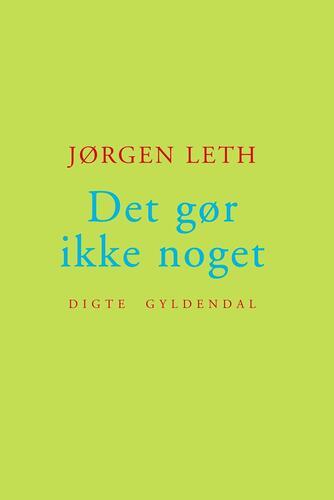 Jørgen Leth: Det gør ikke noget : digte